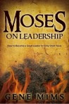 Moses on Leadership: How to Become a Great Leader in Forty Short Years